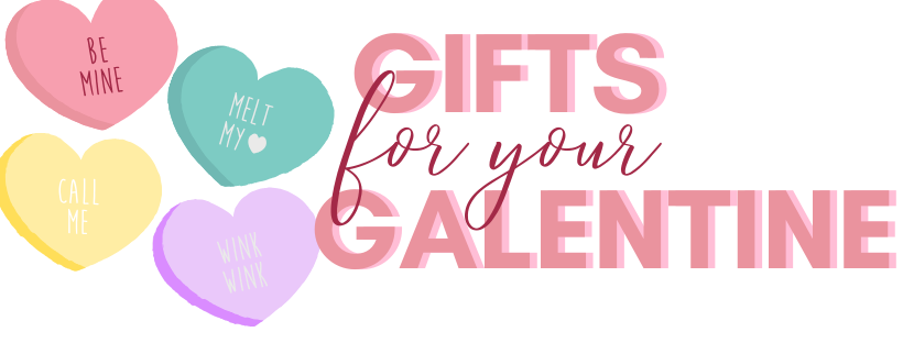 Gifts for your GALENTINE!