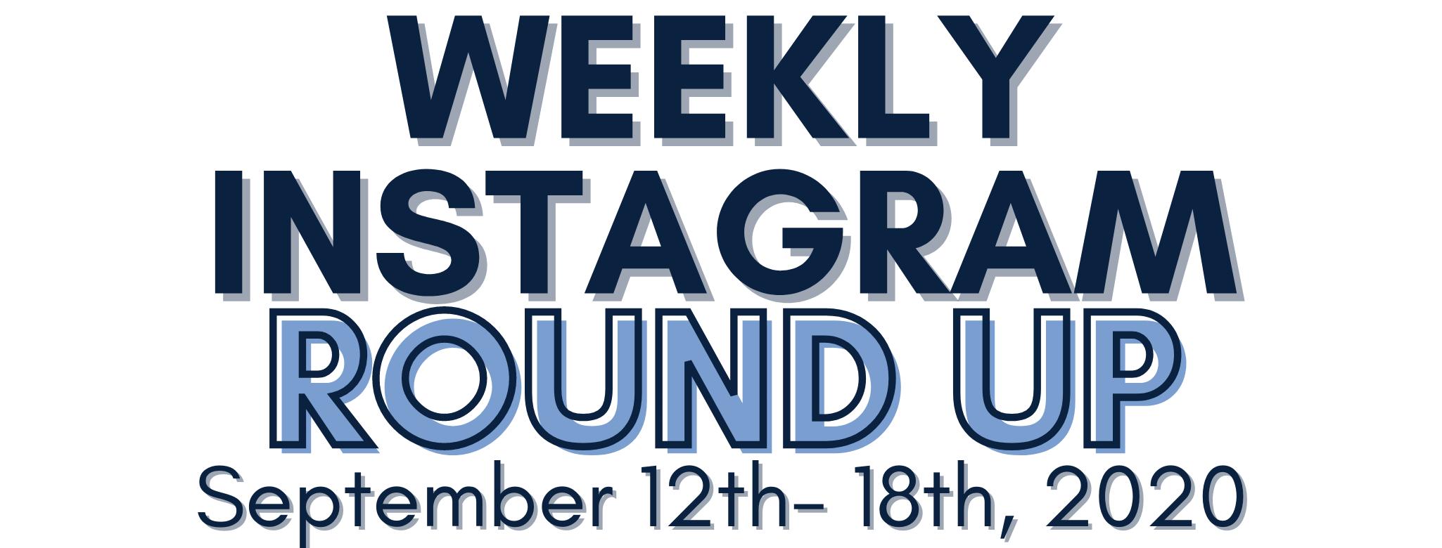 Instagram Round Up 9/12-9/18