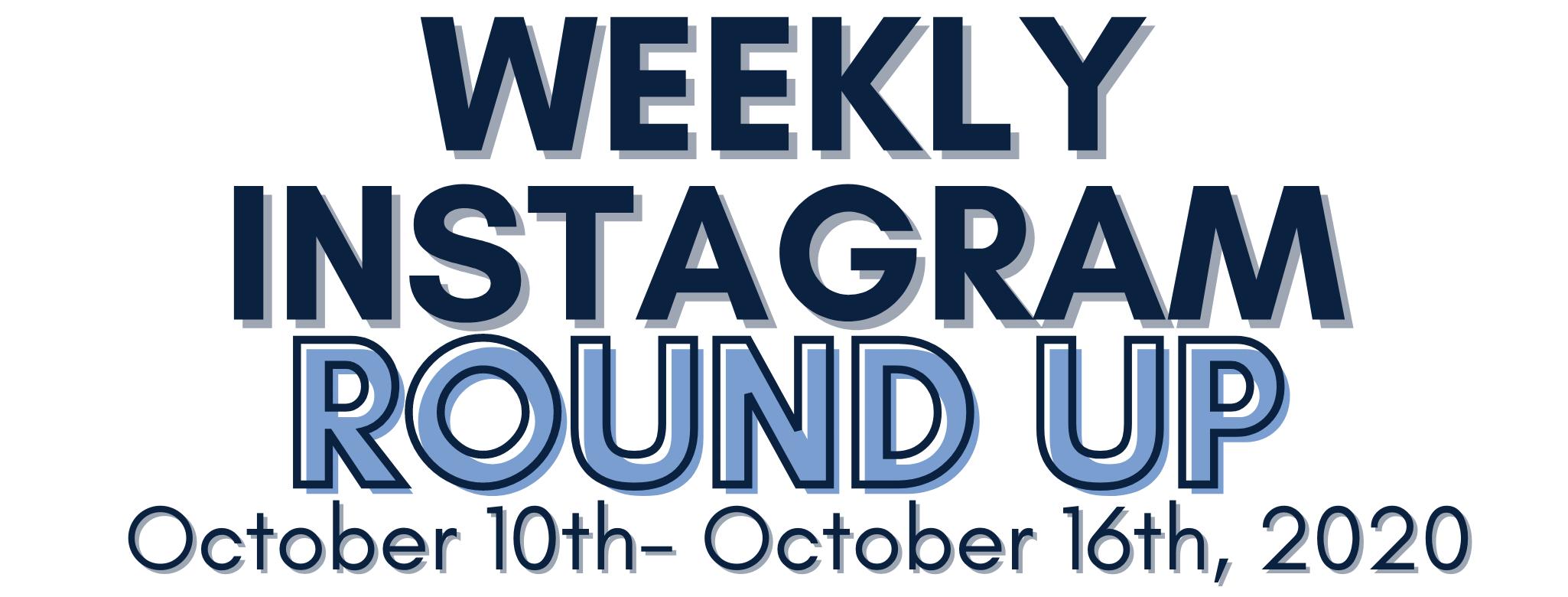 Instagram Round Up 10/10-10/16