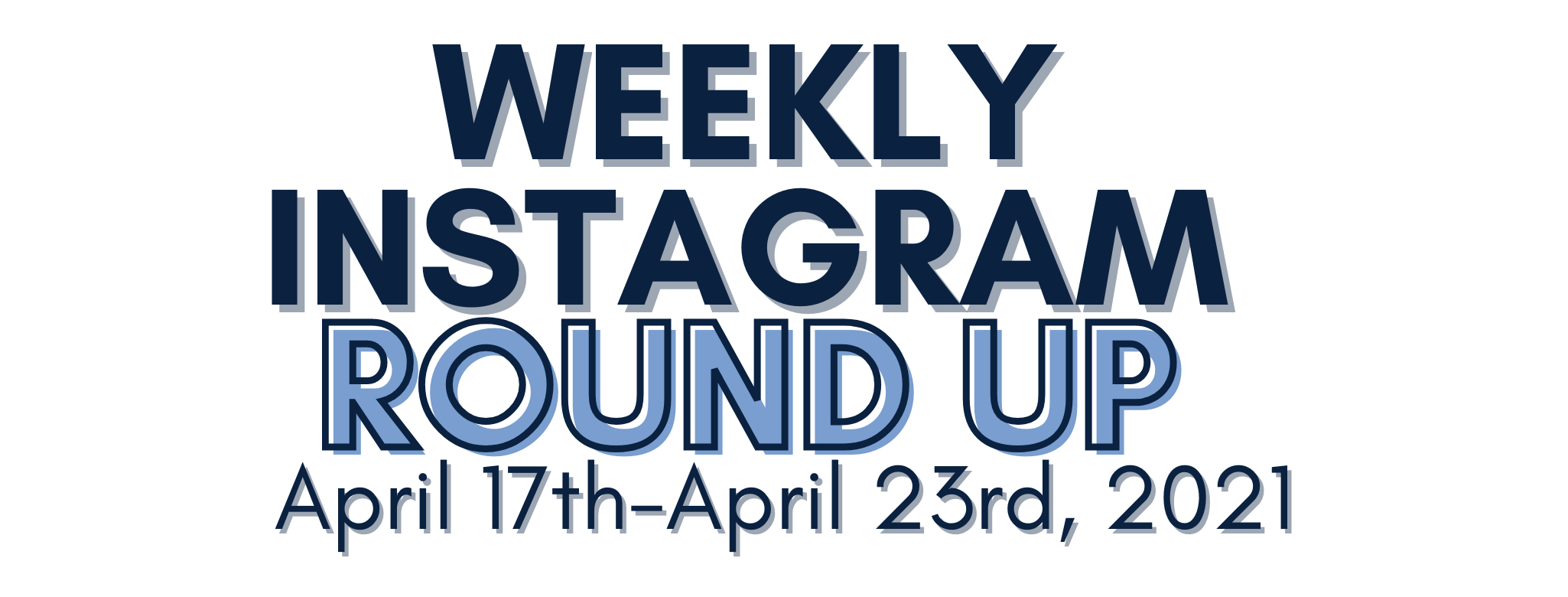 Instagram Round Up 4/17- 4/23